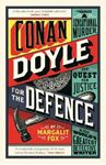 Picture of Conan Doyle for the Defence: A Sensational Murder, the Quest for Justice and the World's Greatest Detective Writer