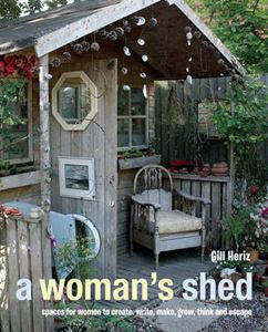 Picture of Woman's Shed: Spaces for Women to Create, Write, Make, Grow, Think, and Escape
