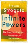 Picture of Infinite Powers: The Story of Calculus - The Language of the Universe