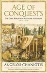 Picture of Age of Conquests: The Greek World from Alexander to Hadrian (336 BC - AD 138)