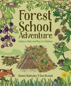 Picture of Forest School Adventure: Outdoor Skills and Play for Children