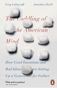 Picture of Coddling of the American Mind: How Good Intentions and Bad Ideas Are Setting Up a Generation for Failure