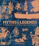 Picture of Myths & Legends: An illustrated guide to their origins and meanings