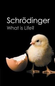Picture of Canto Classics: What is Life?: With Mind and Matter and Autobiographical Sketches