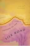 Picture of Shadow of the Silk Road: Vintage Voyages