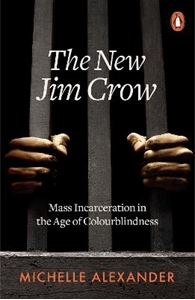 Picture of New Jim Crow: Mass Incarceration in the Age of Colourblindness