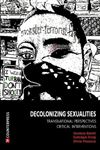 Picture of Decolonizing Sexualities: Transnational Perspectives, Critical Interventions