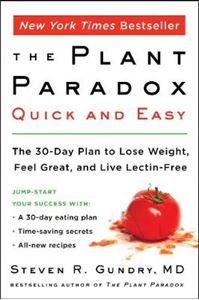 Picture of Plant Paradox Quick and Easy: The 30-Day Plan to Lose Weight, Feel Great, and Live Lectin-Free
