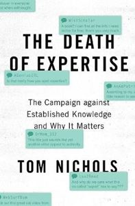 Picture of Death of Expertise: The Campaign against Established Knowledge and Why it Matters