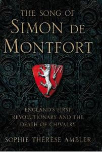 Picture of Song of Simon de Montfort: England's First Revolutionary and the Death of Chivalry