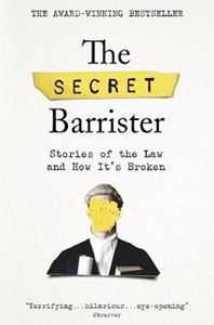 Picture of Secret Barrister: Stories of the Law and How It's Broken