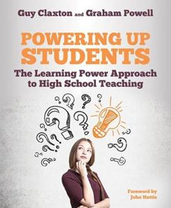 Picture of Powering Up Students: The Learning Power Approach to high school teaching