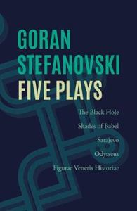 Picture of Five Plays : The Black Hole, Shades of Babel, Sarajevo, Odysseus, Figurae Veneris Historiae