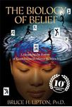 Picture of Biology of Belief: Unleashing the Power of Consciousness, Matter & Miracles