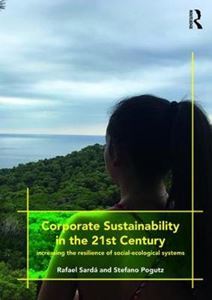 Picture of Corporate Sustainability in the 21st Century: Increasing the Resilience of Social-Ecological Systems