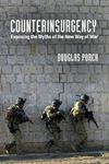 Picture of Counterinsurgency: Exposing the Myths of the New Way of War