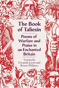 Picture of Book of Taliesin: Poems of Warfare and Praise in an Enchanted Britain