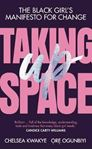 Picture of Taking Up Space: The Black Girl's Manifesto for Change