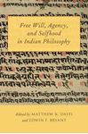 Picture of Free Will, Agency, and Selfhood in Indian Philosophy
