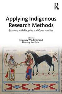 Picture of Applying Indigenous Research Methods: Storying with Peoples and Communities