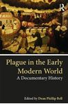 Picture of Plague in the Early Modern World: A Documentary History