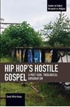 Picture of Hip Hop's Hostile Gospel: A Post-Soul Theological Exploration