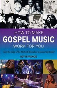 Picture of How to make Gospel Music work for you: A guide for Gospel Music Makers and Marketers