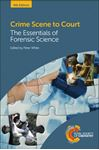 Picture of Crime Scene To Court: The Essentials of Forensic Science 4ed