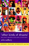 Picture of Other Kinds of Dreams: Black Women's Organisations and the Politics of Transformation