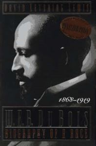 Picture of W. E. B. Du Bois: Biography of a Race, 1868-1919