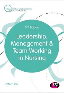 Picture of Leadership, Management and Team Working in Nursing 3ED