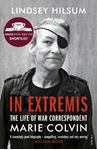 Picture of In Extremis: The Life of War Correspondent Marie Colvin