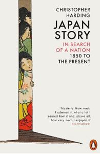 Picture of Japan Story: In Search of a Nation, 1850 to the Present