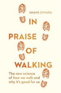 Picture of In Praise of Walking: The new science of how we walk and why it's good for us