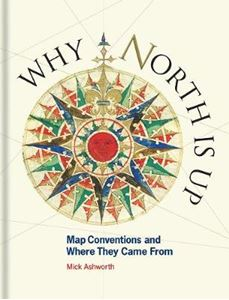 Picture of Why North is Up: Map Conventions and Where They Came From