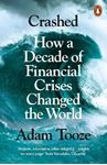 Picture of Crashed: How a Decade of Financial Crises Changed the World