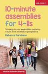 Picture of 10-Minute Assemblies for 4-11s: 50 ready-to-use assemblies exploring values from a Christian perspective
