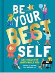 Picture of Be Your Best Self: Life Skills For Unstoppable Kids
