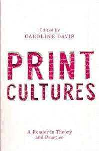 Picture of Print Cultures: A Reader in Theory and Practice