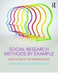 Picture of Social Research Methods by Example: Applications in the Modern World
