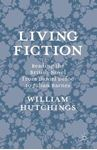 Picture of Living Fiction: Reading the British Novel from Daniel Defoe to Julian Barnes