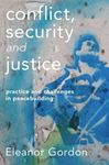 Picture of Conflict, Security and Justice: Practice and Challenges in Peacebuilding
