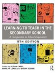 Picture of Learning to Teach in the Secondary School: A Companion to School Experience 8ed