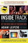 Picture of Inside Track for Independent Filmmakers: Get Your Movie Made, Get Your Movie Seen