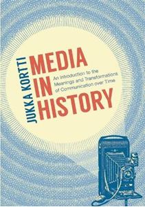 Picture of Media in History: An Introduction to the Meanings and Transformations of Communication over Time