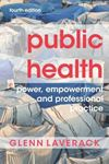 Picture of Public Health: Power, Empowerment and Professional Practice 4ed