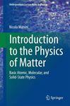 Picture of Introduction to the Physics of Matter: Basic atomic, molecular, and solid-state physics