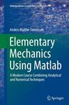 Picture of Elementary Mechanics Using Matlab: A Modern Course Combining Analytical and Numerical Techniques