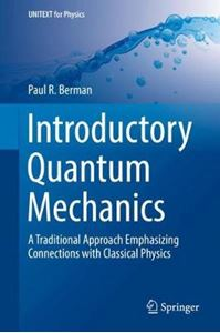 Picture of Introductory Quantum Mechanics: A Traditional Approach Emphasizing Connections with Classical Physics