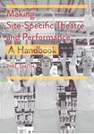 Picture of Making Site-Specific Theatre and Performance: A Handbook
